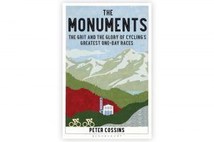 the-monuments-the-grit-and-the-glory-of-cyclings-greatest-one-day-races-peter-cossins