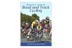 beginners-guide-to-road-and-track-cycling-ian-gray-and-jonathan-kennett