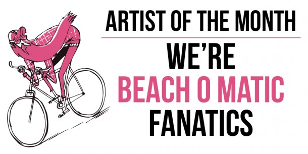 artist-of-the-month-beach-o-matic